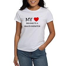 My Heart Belongs To A HEALTH INSPECTOR Tee