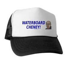 Waterboard Cheney! Trucker Hat