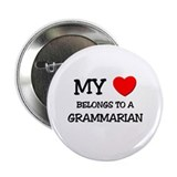 "My Heart Belongs To A GRAMMARIAN 2.25"" Button"