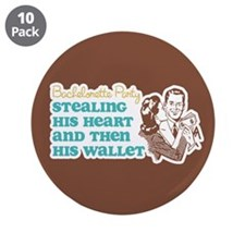 "Stealing Heart and Wallet 3.5"" Button (10 pack)"