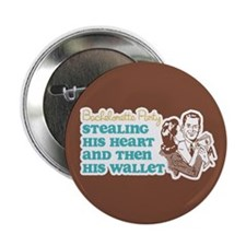 "Stealing Heart and Wallet 2.25"" Button (10 pack)"