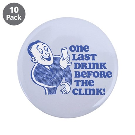 "Drink Before Clink 3.5"" Button (10 pack)"