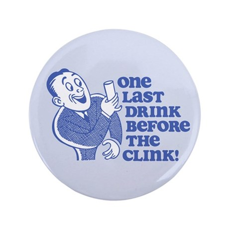 "Drink Before Clink 3.5"" Button"