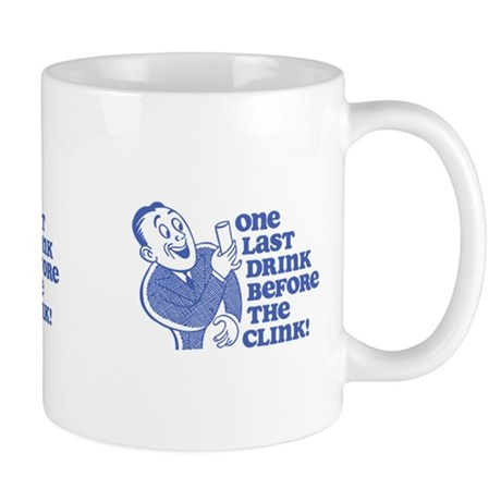 Drink Before Clink Mug