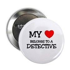 "My Heart Belongs To A DETECTIVE 2.25"" Button (10 p"