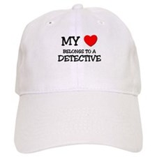 My Heart Belongs To A DETECTIVE Baseball Cap