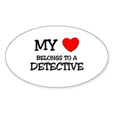 My Heart Belongs To A DETECTIVE Oval Stickers