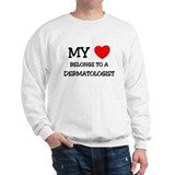 My Heart Belongs To A DERMATOLOGIST Sweatshirt