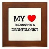My Heart Belongs To A DEONTOLOGIST Framed Tile