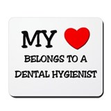 My Heart Belongs To A DENTAL HYGIENIST Mousepad
