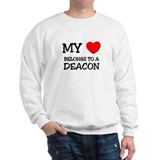 My Heart Belongs To A DEACON Sweatshirt