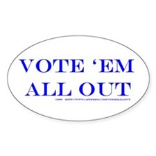 Vote 'Em All Out Oval Sticker (10 pk)