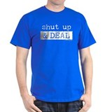 SHUT UP & DEAL<br>black t-shirt