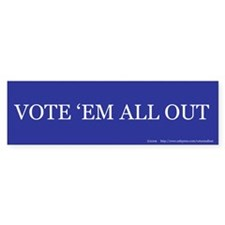 Vote 'Em All Out Bumper Sticker (50 pk)