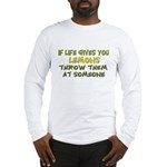 If life gives you lemons.. Long Sleeve T-Shirt