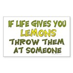 If life gives you lemons.. Rectangle Sticker