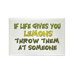 If life gives you lemons.. Rectangle Magnet