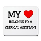 My Heart Belongs To A CLERICAL ASSISTANT Mousepad