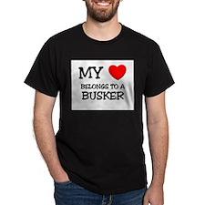 My Heart Belongs To A BUSKER T-Shirt