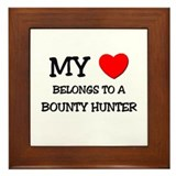 My Heart Belongs To A BOUNTY HUNTER Framed Tile