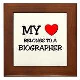 My Heart Belongs To A BIOGRAPHER Framed Tile