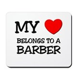 My Heart Belongs To A BARBER Mousepad