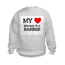 My Heart Belongs To A BARBER Sweatshirt