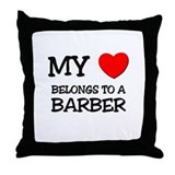 My Heart Belongs To A BARBER Throw Pillow