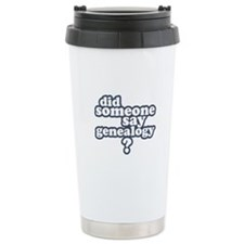 Someone Say Genealogy Ceramic Travel Mug