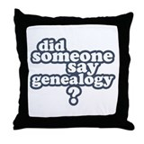 Someone Say Genealogy Throw Pillow