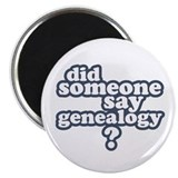 Someone Say Genealogy Magnet