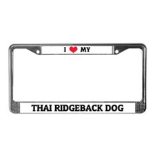 I Love My Thai Ridgeback Dog License Plate Frame