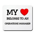 My Heart Belongs To An OPERATIONS MANAGER Mousepad