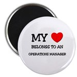My Heart Belongs To An OPERATIONS MANAGER Magnet