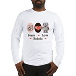Peace Love Robots Long Sleeve T-Shirt