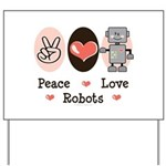 Peace Love Robots Yard Sign