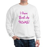 I Gave Birth At Home! - Multi Sweater