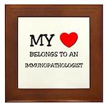 My Heart Belongs To An IMMUNOPATHOLOGIST Framed Ti