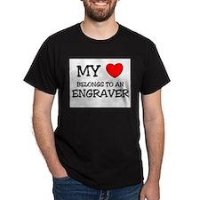 My Heart Belongs To An ENGRAVER T-Shirt