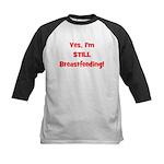 Yes, I'm STILL Breastfeeding Kids Baseball Jersey