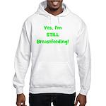 Yes, I'm STILL Breastfeeding Hooded Sweatshirt