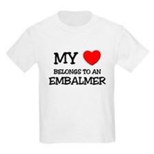 My Heart Belongs To An EMBALMER T-Shirt