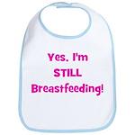 Yes, I'm STILL Breastfeeding  Bib