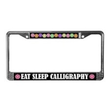 Eat Sleep Calligraphy License Plate Frame