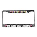 Eat Sleep Craft Shows License Plate Frame