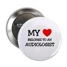 "My Heart Belongs To An AUDIOLOGIST 2.25"" Button (1"
