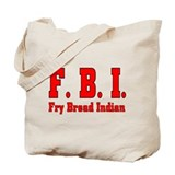 F.B.I. Fry Bread Indian Tote Bag