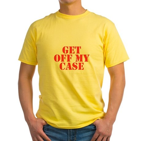 Get Off My Case Yellow T-Shirt