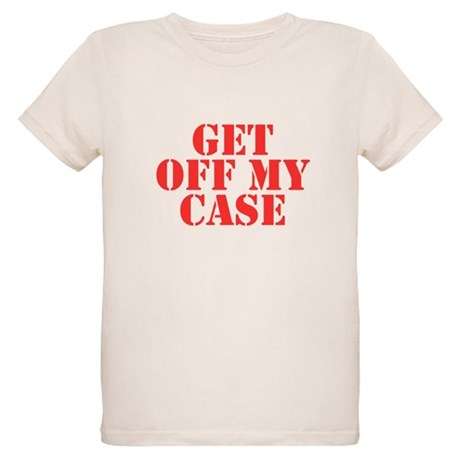 Get Off My Case Organic Kids T-Shirt