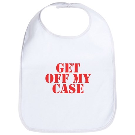Get Off My Case Bib